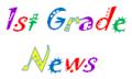 1st Grade News